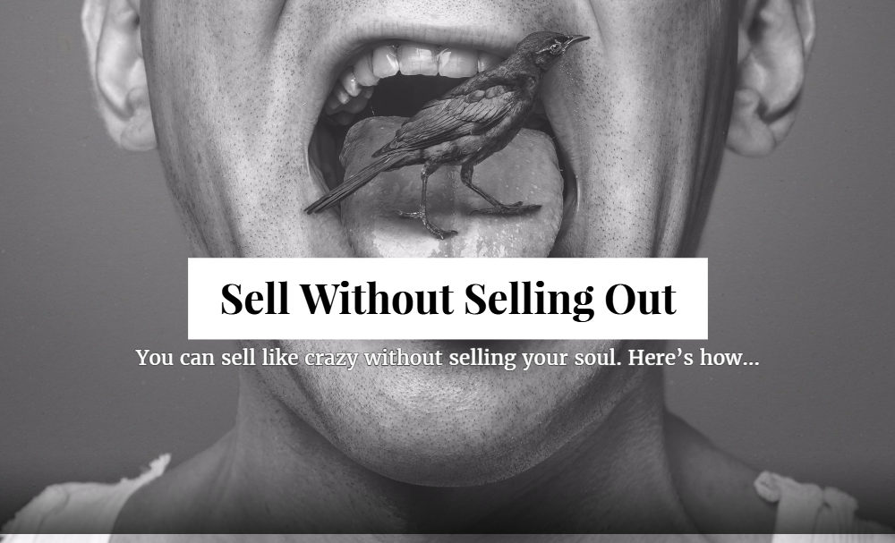 Sell Without Selling Out
